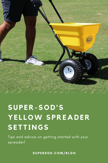 Super-Sods Yellow Spreader Settings